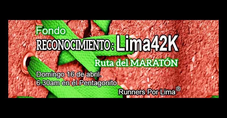 Runners Por Lima - Fondo De Reconocimiento Ruta Lima 42K - 16 Abril 2017