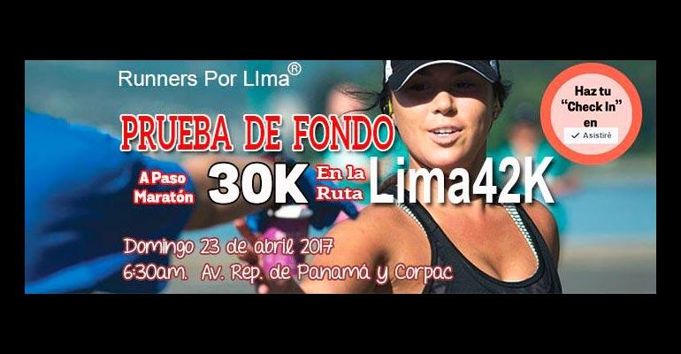 Runners Por Lima - Prueba de Fondo 30K en la Ruta Lima42K - 23 Abril 2017